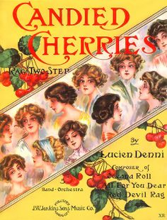 'Candied Cherries Rag Two-Step' ~ 1911 Sheet music cover.
