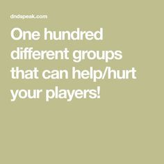 One hundred different groups that can help/hurt your players! Dungeons And Dragons 5e, Dungeons And Dragons Homebrew, Rpg List, Plot Plan, Dungeon Master's Guide, Dnd 5e Homebrew, Dungeon Maps, Fantasy Map, Tabletop Rpg