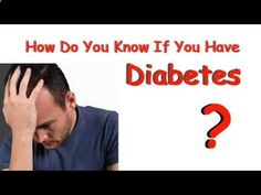 Diabetes Symptoms | How Do You Know If You Have Diabetes ?