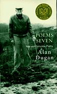 Poems Seven: New and Complete Poetry by Alan Dugan, 2001 National Book Award Winner for Poetry