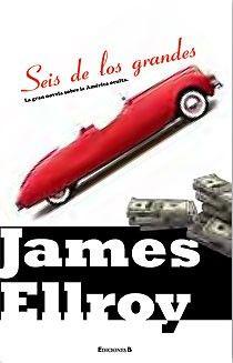 Seis de los grandes, de James Ellroy (Ed. B)