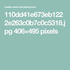110dd41e673eb1222e263c0b7c0c5318.jpg 406×495 pixels
