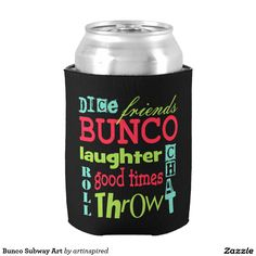Bunco Subway Art Can Cooler.  Good Times!  Great Bunco prize or birthday gift.