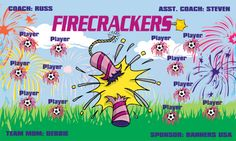 Firecrackers digitally printed vinyl Soccer sports team banner. Made in the USA and shipped fast by Banners USA. http://www.bannersusa.com/art/templates_2/digital/banners/VBS_BB_banners.php