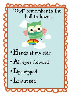 Could have by the classroom door if not the hall. Cute owl themed hall behavior poster.