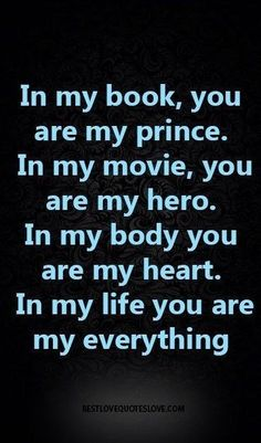 in my life you are my everything quotes cute love quotes Cute Love Quotes, Love Quotes For Him, You Are My Everything Quotes, You Are Awesome Quotes, Love My Husband Quotes, You Are Mine Quotes, You Complete Me Quotes, I Appreciate You Quotes, The Words