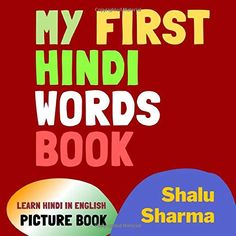 My First Hindi Words Book. Learn Hindi in English. Picture Book: First Hindi Words for Bilingual Babies and Toddlers ... Great Books, New Books, Books To Read, India For Kids, Learn Hindi, Hindi Words, Asian Kids, Paperback Books, Writing A Book