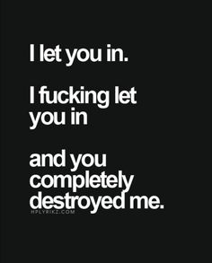 You Destroyed Me, Let It Be, Sayings, Quotes, Quotations, Lyrics, You Broke Me, Word Of Wisdom, Qoutes