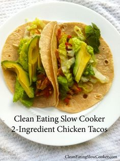 Clean Eating Slow Cooker- Chicken Tacos | Clean Eating Slow Cooker