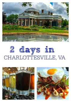 From brewery-hopping to the area's best historical treasures, here's the best of Charlottesville, Virginia in just 2 days.