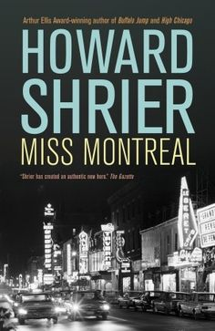 Miss Montreal by Howard Shrier Looks like an interesting series - this is not the first.