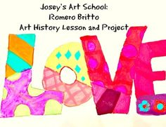 """This lesson is an art history study of Romero Britto which includes information about the artist and a detailed lesson on how to create a modification of the painting """"Love"""" Inside you will find: 1. famous painting to show your students 2. Brief biography of the artist 3. Art History Lessons, Art Lessons For Kids, Art For Kids, Joy Art, Fun Arts And Crafts, Graffiti, Step By Step Instructions, Art School, Teaching"""