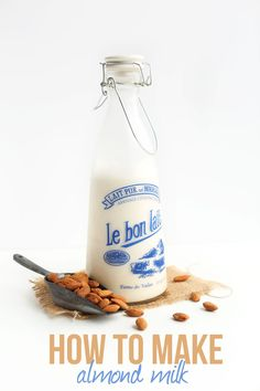 How to Make Almond Milk | Step by Step Instructions! Easy, delicious and healthy!
