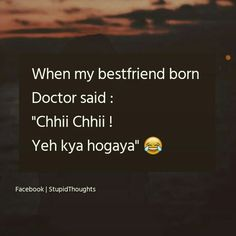 😂😂😂 Best Friend Quotes Funny, Besties Quotes, Funny True Quotes, Stupid Quotes, Sarcastic Quotes, Jokes Quotes, Desi Quotes, Girly Quotes, Girly Attitude Quotes