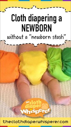 """The Cloth Diaper Whisperer: Cloth Diapering a Newborn Without a """"Newborn Stash"""""""