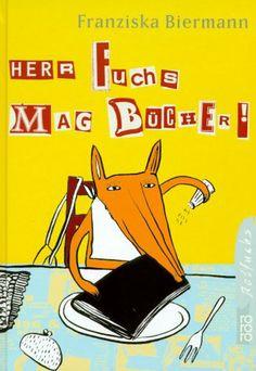 Herr Fuchs mag Bücher!; Franziska Biermann