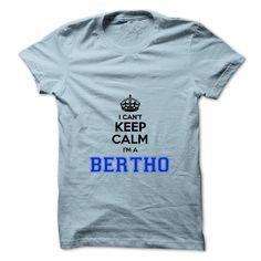 [Love Tshirt name printing] I cant keep calm Im a BERTHO Shirts Today Hoodies