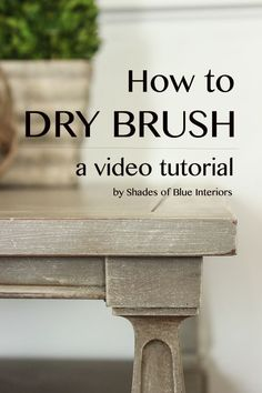 DIY Video on Dry Brush Technique for a soft, weathered, beachy look. Base coat is Annie Sloan Chalk Paint in French Linen. Use light grey instead of white to dry brush (AS Pure White mixed with AS French Linen), just hit high points on the furniture. Good for furniture with lots of details not lots of flat areas