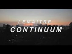 Lemaitre - Continuum, from their Relativity 3 EP. This song is so so so good.