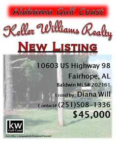 10603 US Highway 98, Fairhope, AL...MLS# 202161...$45,000...Build your dream home, commercial business or combine the two and live and work near beautiful Fish River and Mobile Bay. If you are looking for a great business location, you could not ask for a better location, as the property is close to Foley and the Eastern Shore and will HWY 98 offers excellent visibility for brand awareness. Please contact Diana Munoz Will at 251-508-1336 or another member of the South Alabama Living Team.