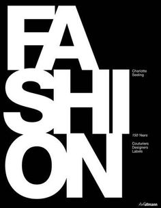 Huge, detailed, wide ranging and wonderfully illustrated. If you buy only one book on fashion, this should be the one.