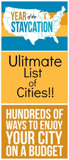 The Ultimate Staycation List-- Over 75 cities from all over the USA represented with links to all kinds of family activities for each city!