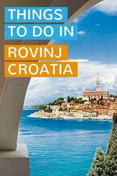 Things To Do In Rovinj Croatia
