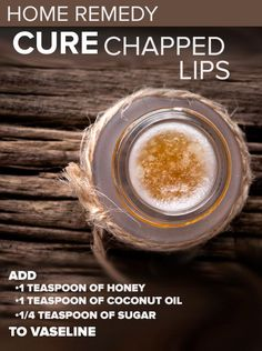 You can create a home remedy to cure your chapped lips.