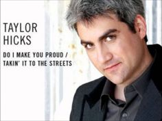 #1 the first week of July 2006: Taylor Hicks - Do I Make You Proud
