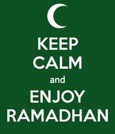 Keep Calm and Enjoy Ramadhan :)