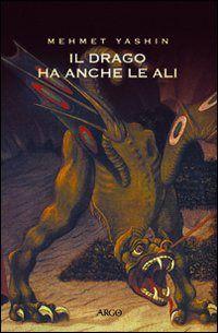 Prezzi e Sconti: Il #drago con le ali. testo turco a fronte New  ad Euro 12.75 in #Argo #Libri