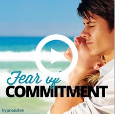 Fear of Commitment? Fear of Commitment. Give Openly of Yourself, with Hypnosis - Super special deal JUST TODAY 11/05/13 for $6 - hurry!