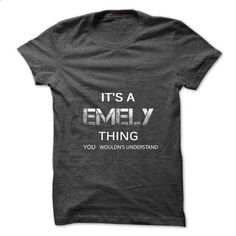 Its A EMELY Thing.You Wouldns Understand.Awesome Tshirt - #mens shirt #harvard sweatshirt. SIMILAR ITEMS => https://www.sunfrog.com/No-Category/Its-A-EMELY-ThingYou-Wouldns-UnderstandAwesome-Tshirt-.html?68278