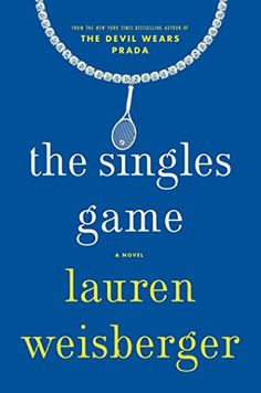 The Singles Game by Lauren Weisberger https://www.amazon.com/dp/B0176M3XQM/ref=cm_sw_r_pi_dp_RhMtxbRNZ7566