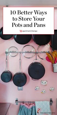 Are you, too, looking for the best way to store your pots and pans? Here are some (better) methods to try.