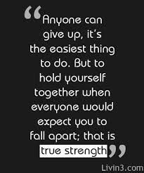 Don't give up, find your true strength.makes me think of some very strong women in my life. some are still here, some are holding my place in heaven Great Quotes, Quotes To Live By, Me Quotes, Motivational Quotes, Inspirational Quotes, Breakup Quotes, Queen Quotes, Amazing Quotes, Qoutes