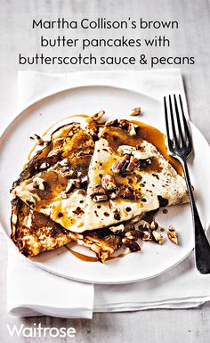 Indulge in Martha Collison's brown butter pancakes topped with warmed butterscotch sauce and toasted pecans – delicious. See the full recipe on the Waitrose website.