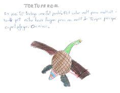 TORTUPARDAL: Mitad tortuga y mitad pájaro. Puede volar muy, muy alto y también puede estar bajo el agua, pero no mucho tiempo porque se puede ahogar. Omnívoro. Carla.