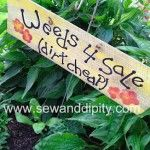DIY Garden Signs - I love so many, maybe I will have a garden of signs!