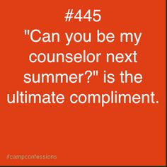 i like it when my own campers ask me this. but when others do, it makes me sad for their counselor because that means their camper loved me more, and it's the saddest thing ever when you aren't your campers' favorite.