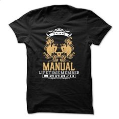 MANUAL . Team MANUAL Lifetime member Legend  - T Shirt, - design a shirt #cool shirts #college sweatshirt