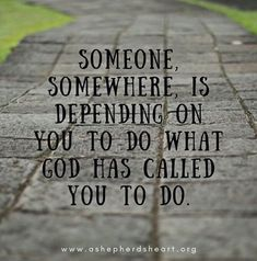 Be the answer to someone's prayers! Someone somewhere is depending on you to do what God has called you to do. Life Quotes Love, Faith Quotes, Great Quotes, Bible Quotes, Quotes To Live By, Bible Verses, Inspirational Quotes, Quotes About Prayer, Awesome Quotes