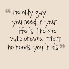 The only guy you need...    #quote #saying #words #life #relationships