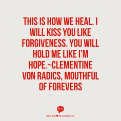 This is how we heal from our past heartaches and mistakes together....