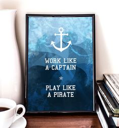 Work like a captain, play like a pirate, motivational, inspirational, anchor, giclee art print, wall decor, home decor