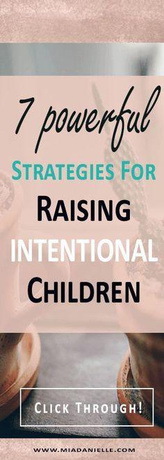 7 powerful strategies for raising intentional children