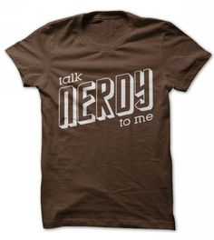 Talk Nerdy To Me T Shirts, Hoodies. Check price ==► https://www.sunfrog.com/Geek-Tech/Talk-nerdy-to-me-shirt.html?41382 $19