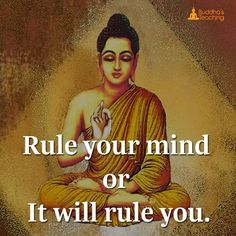 Rule ur mind or it will rule you.