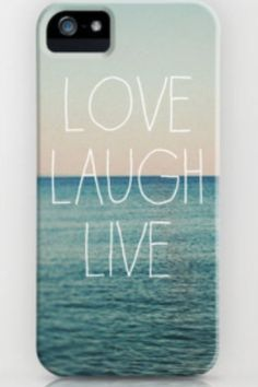 Love Laugh Live iPhone Case : Accessories : MartaBarcelonaStyle's Blog
