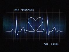 Trance, with every heartbeat <3 #EDM